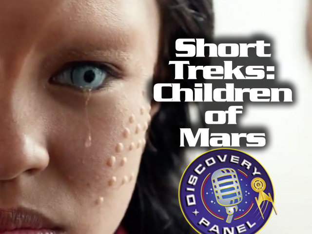 "Episodenbesprechung: Short Treks – ""Children of Mars"" (S02/E06)"