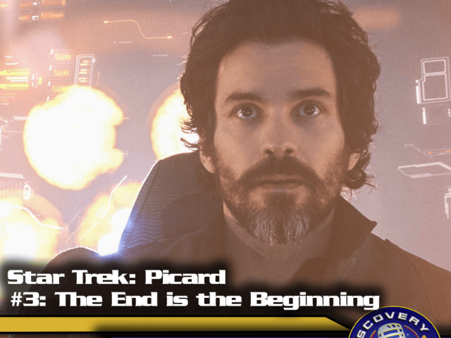 "Lage der Föderation: Star Trek Picard – ""The End ist the Beginning"" (S01/E03)"