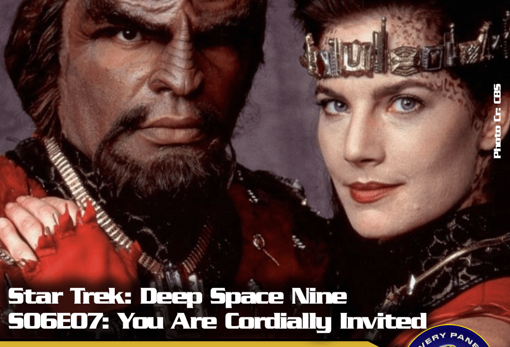 "Lieblingsfolge: Star Trek Deep Space Nine – ""You Are Cordially Invited…"" (S06/E07)"