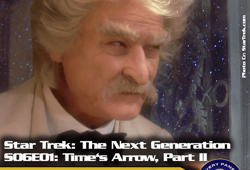 "Lieblingsfolge: Star Trek The Next Generation – ""Time's Arrow, Part 2"" (S06/E01)"