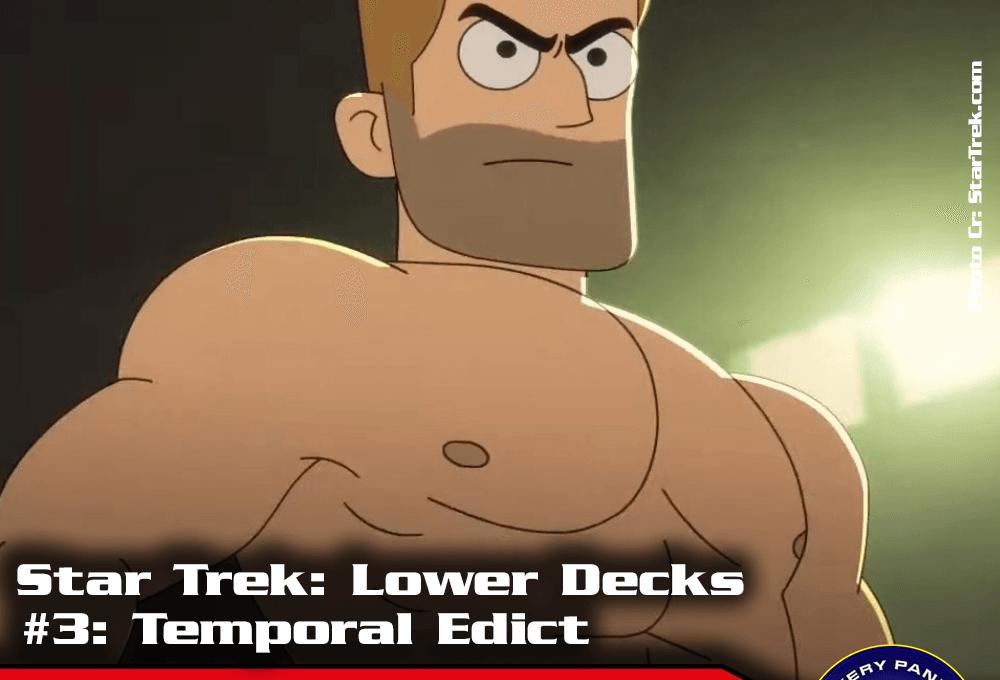 """Episodenbesprechung: Star Trek Lower Decks – """"Temporal Edict"""" (S01E03)"""