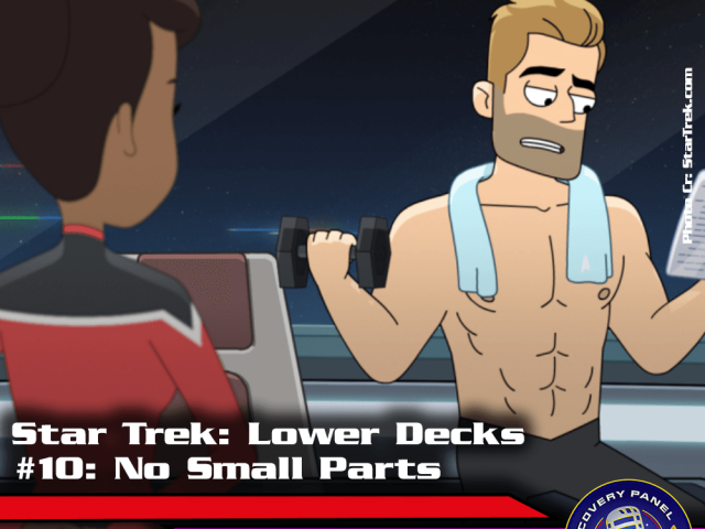 "Episodenbesprechung: Star Trek Lower Decks – ""No Small Parts"" (S01E10)"