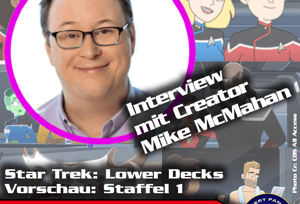 Sonderfolge: Star Trek Lower Decks – Interview mit Mike McMahan