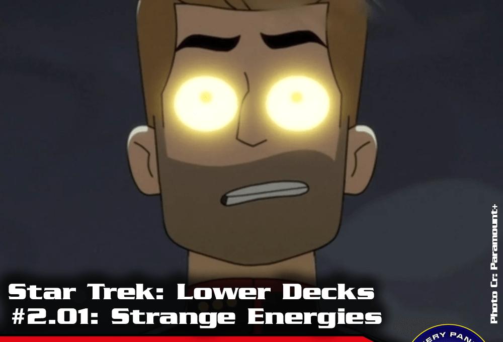 "Episodenbesprechung: Star Trek Lower Decks – ""Strange Energies"" (S02E01)"
