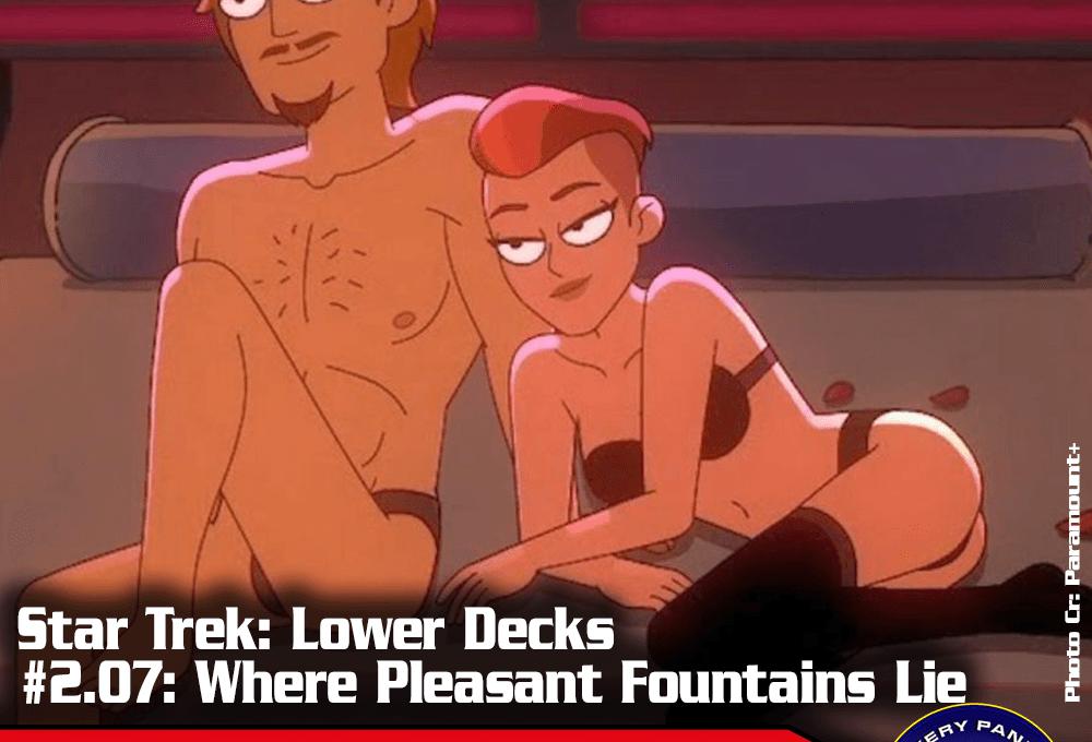 "Episodenbesprechung: Star Trek Lower Decks – ""Where Pleasant Fountains Lie"" (S02E07)"