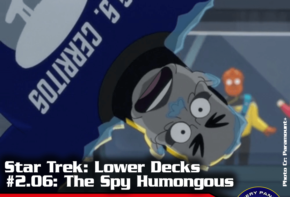 """Episodenbesprechung: Star Trek Lower Decks – """"The Spy Humongous"""" (S02E06)"""
